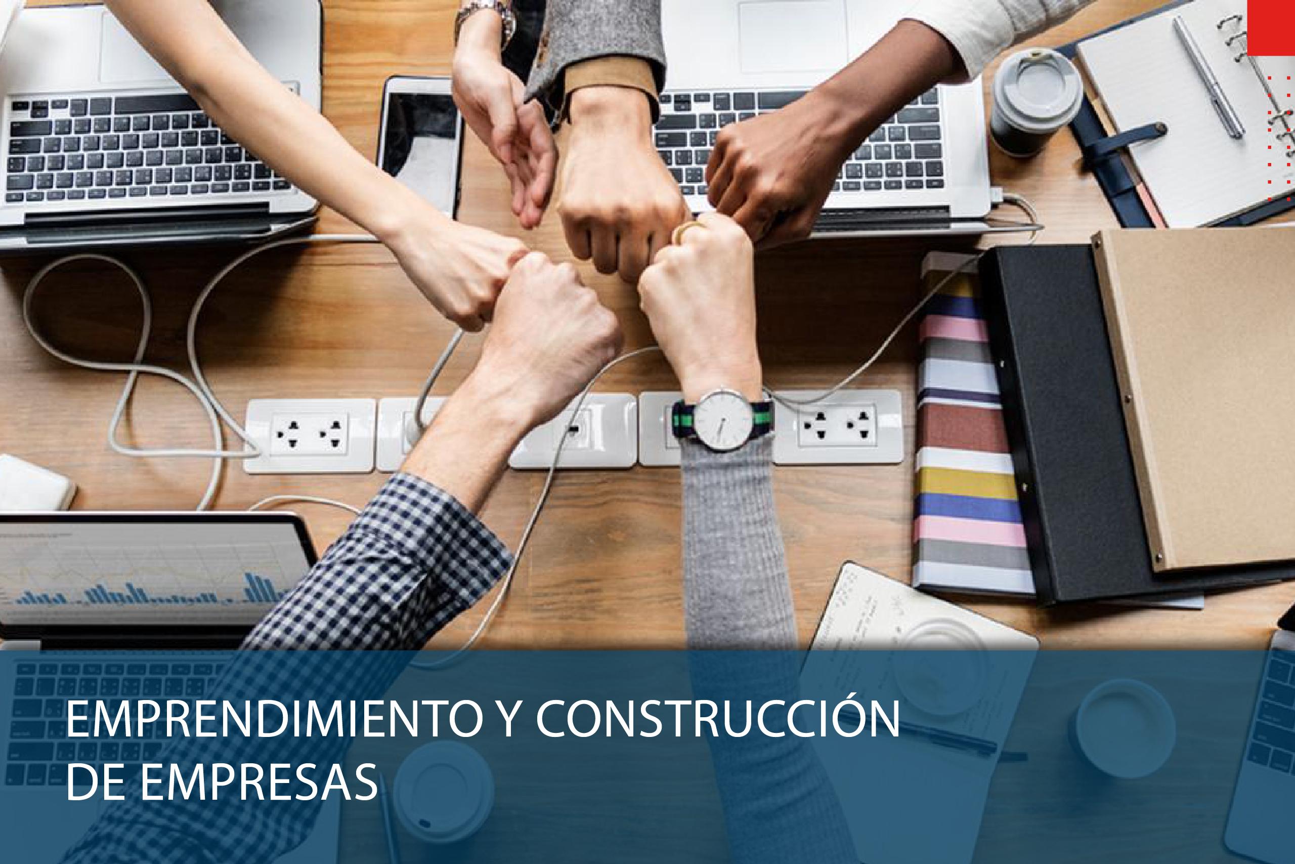 Emprendimiento y construcción de empresas
