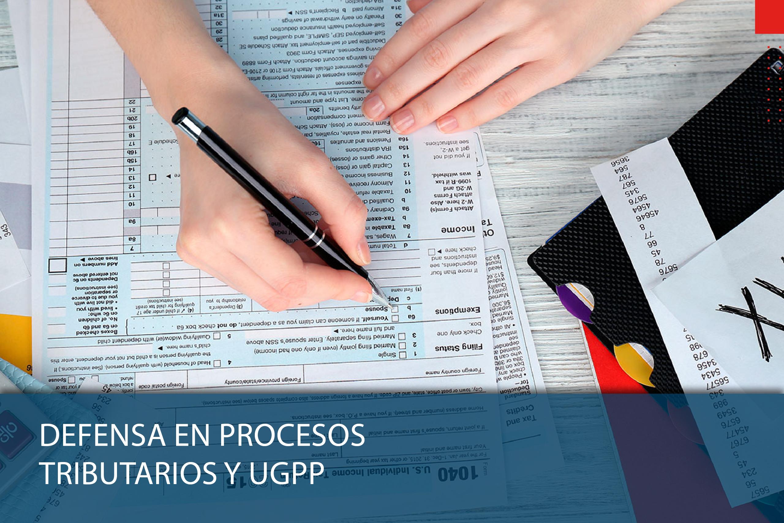 Defensa en procesos tributarios y UGPP